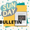 Graphic. The word Sunday split in two on the left corner overlaying a image of a Sunday bulletin with the word bulletin in big letter across the bottom.